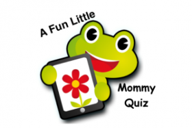 The Mommy Quiz!